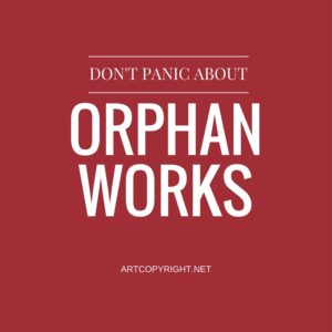 Don't Panic about Orphan Works